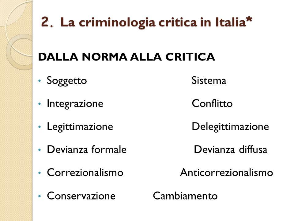 2. La criminologia critica in Italia*