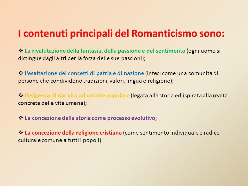 I contenuti principali del Romanticismo sono: