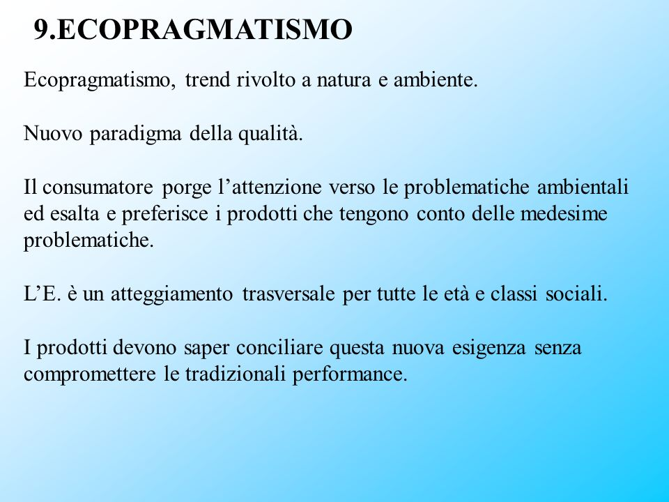 9.ECOPRAGMATISMO Ecopragmatismo, trend rivolto a natura e ambiente.