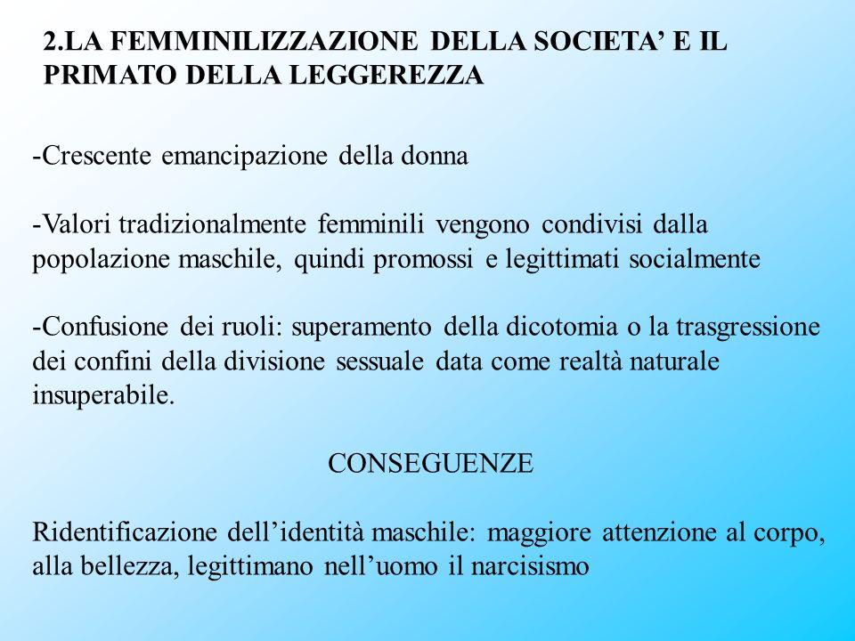 2.LA FEMMINILIZZAZIONE DELLA SOCIETA' E IL