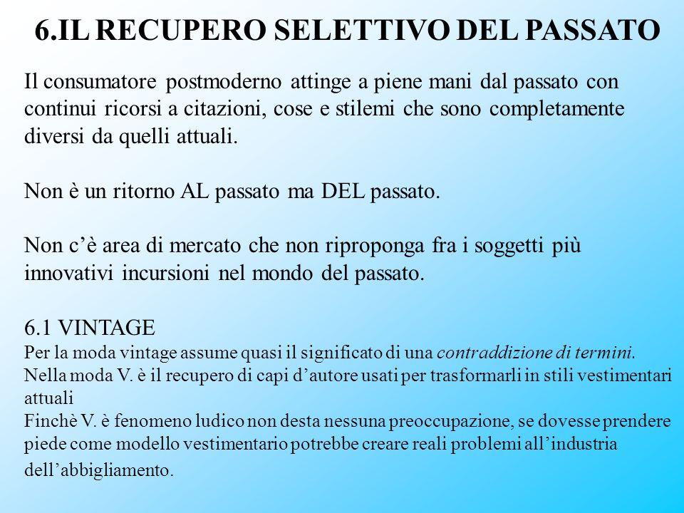 6.IL RECUPERO SELETTIVO DEL PASSATO