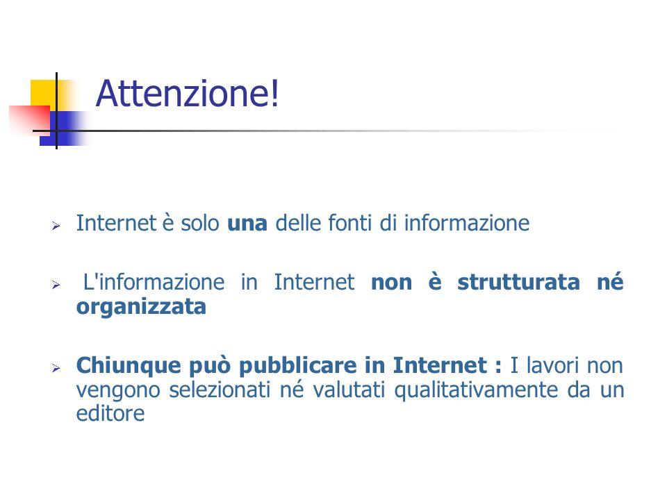 Attenzione! Internet è solo una delle fonti di informazione