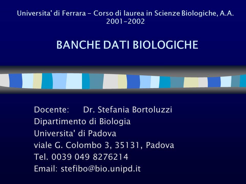Docente: Dr. Stefania Bortoluzzi Dipartimento di Biologia