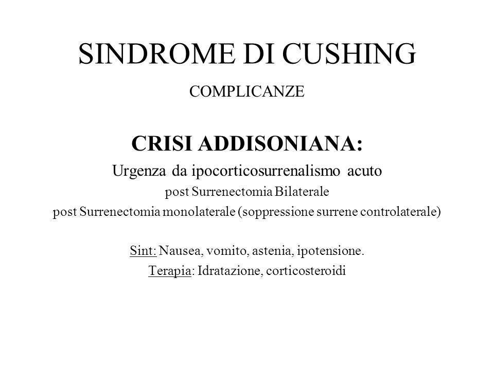 SINDROME DI CUSHING CRISI ADDISONIANA: COMPLICANZE