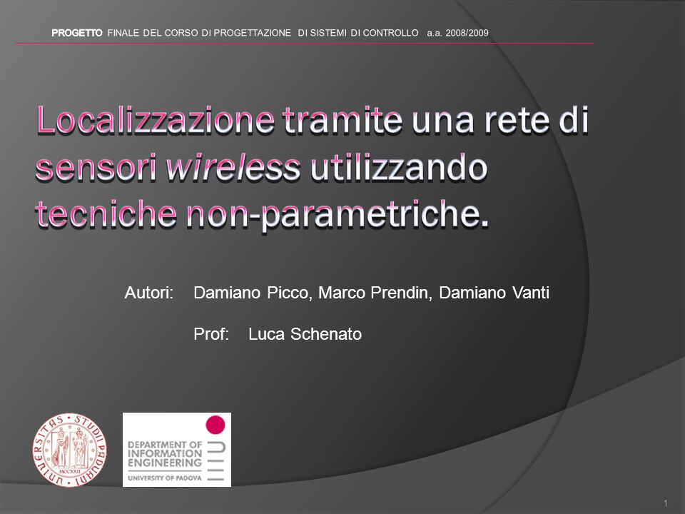 PROGETTO FINALE PROGETTO FINALE DEL CORSO DI PROGETTAZIONE DI SISTEMI DI CONTROLLO a.a. 2008/2009.