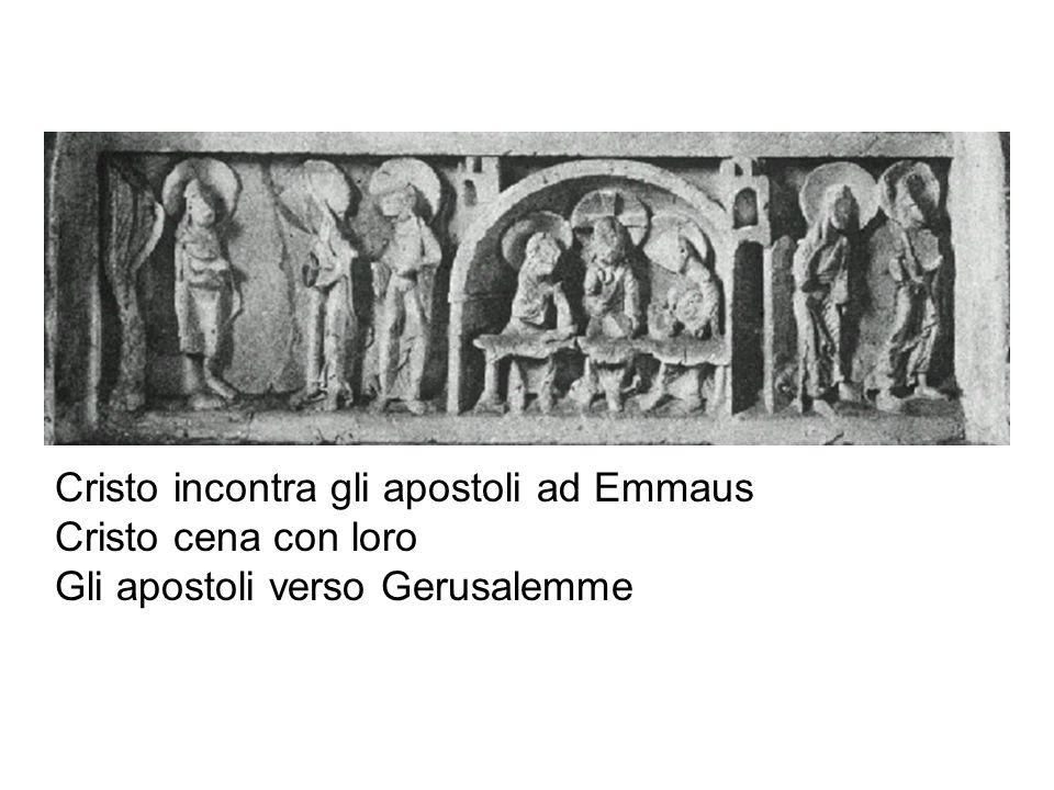 Cristo incontra gli apostoli ad Emmaus Cristo cena con loro Gli apostoli verso Gerusalemme
