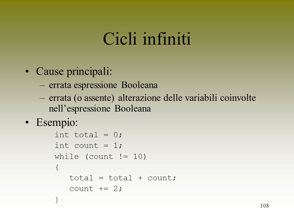 Cicli infiniti Cause principali: Esempio: errata espressione Booleana