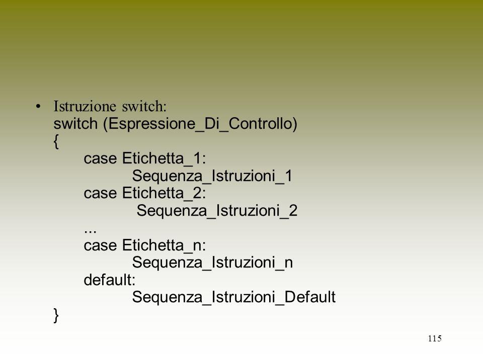 Istruzione switch: switch (Espressione_Di_Controllo) {