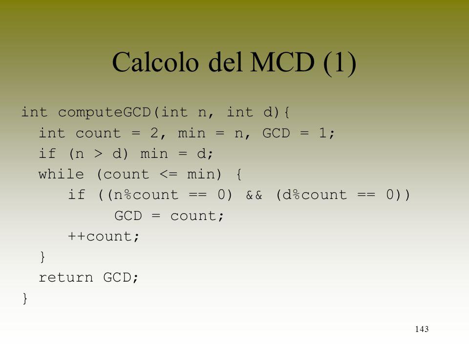 Calcolo del MCD (1) int computeGCD(int n, int d){