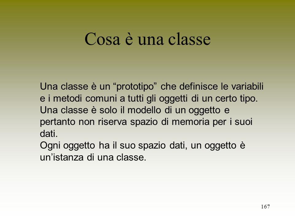 Cosa è una classeUna classe è un prototipo che definisce le variabili. e i metodi comuni a tutti gli oggetti di un certo tipo.