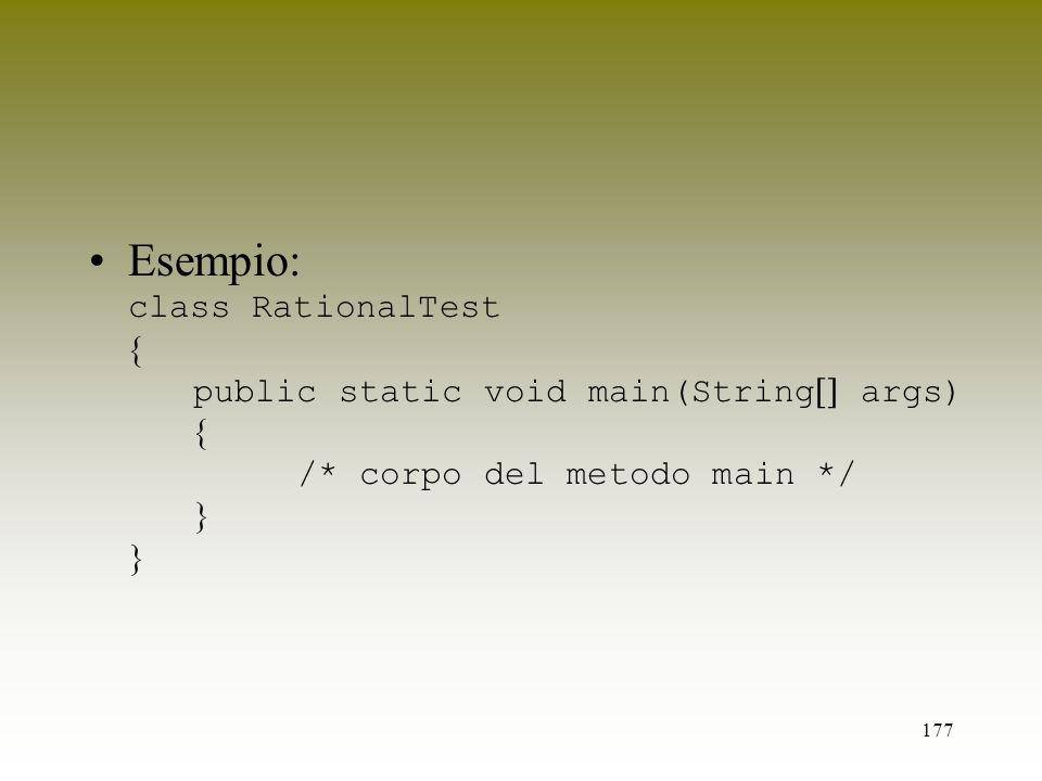 Esempio: class RationalTest . public static void main(String args)