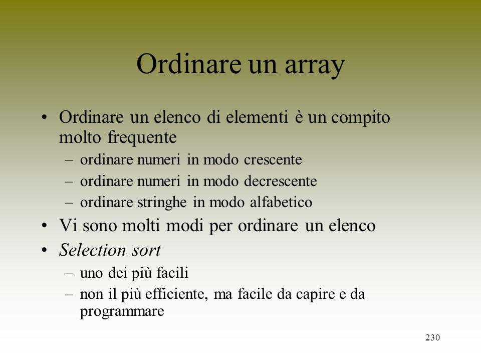 Ordinare un array Ordinare un elenco di elementi è un compito molto frequente. ordinare numeri in modo crescente.