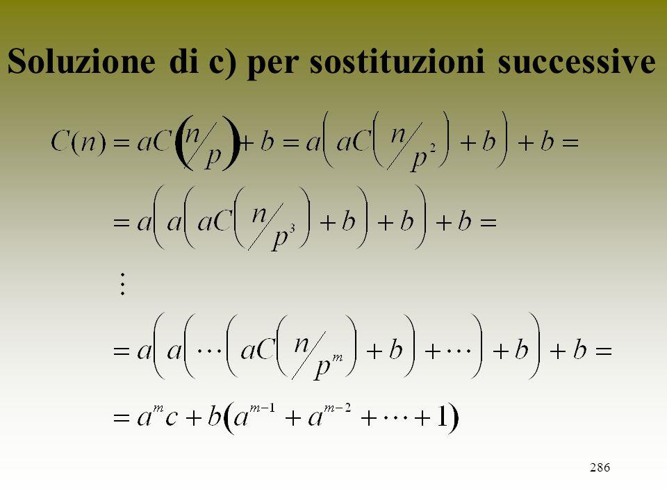 Soluzione di c) per sostituzioni successive
