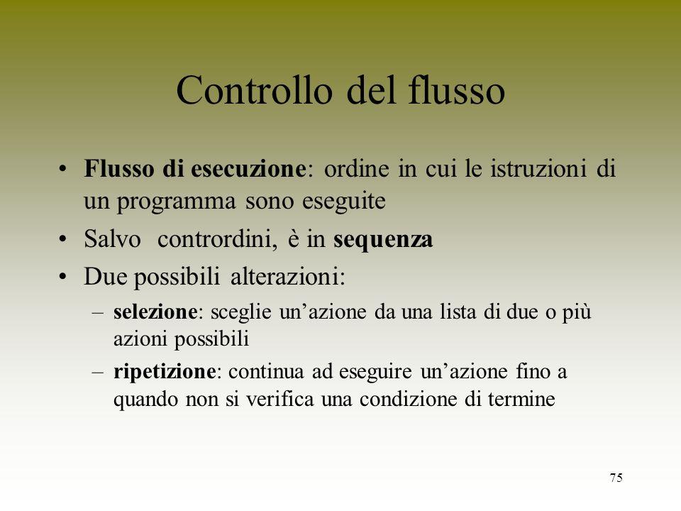 Controllo del flusso Flusso di esecuzione: ordine in cui le istruzioni di un programma sono eseguite.