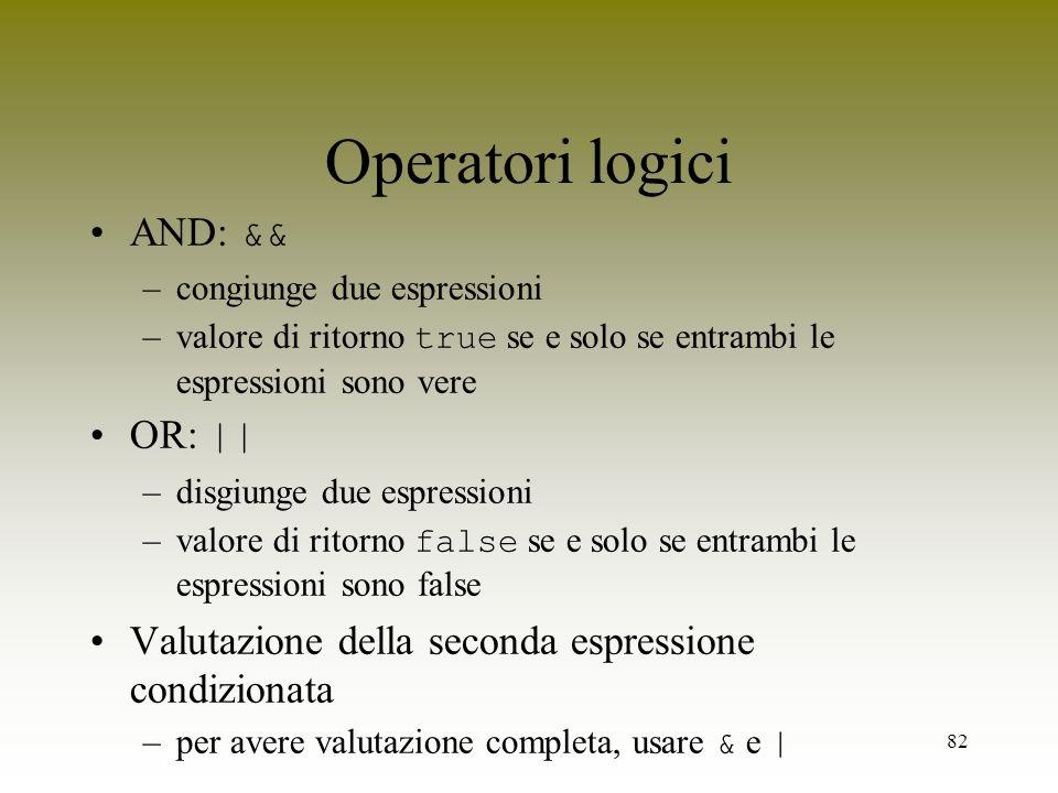 Operatori logici AND: && OR: ||
