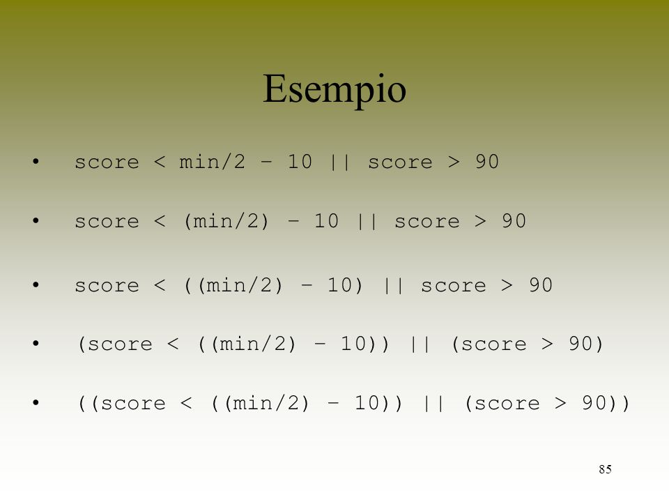 Esempio score < min/2 – 10 || score > 90