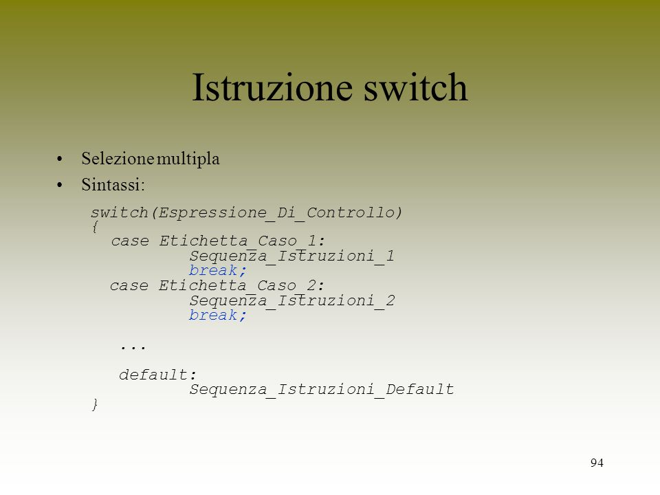 Istruzione switch Selezione multipla Sintassi: