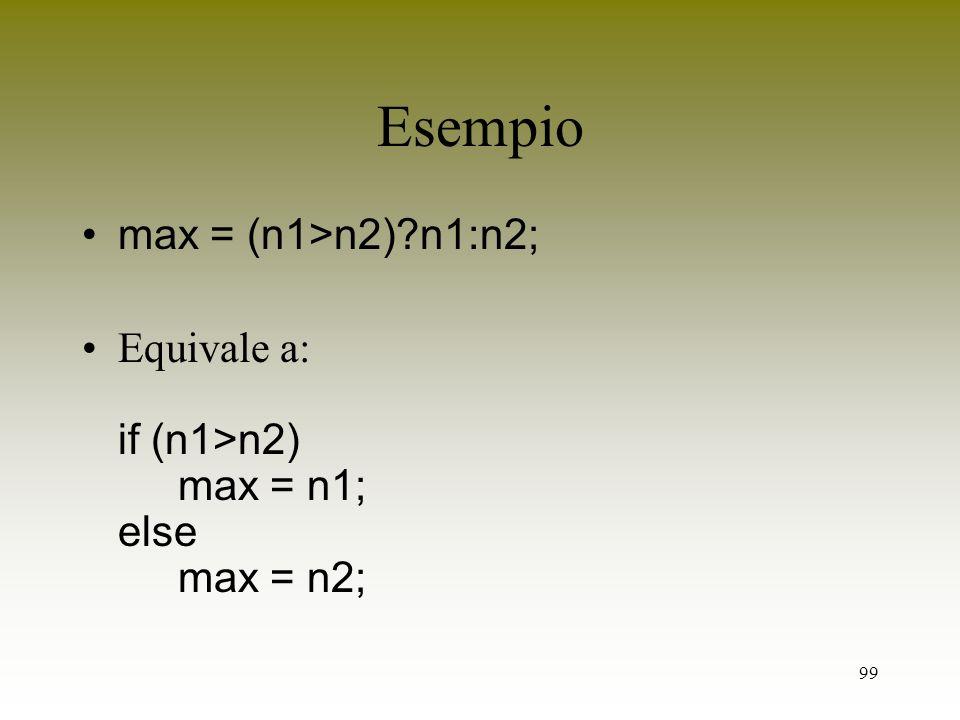 Esempio max = (n1>n2) n1:n2;