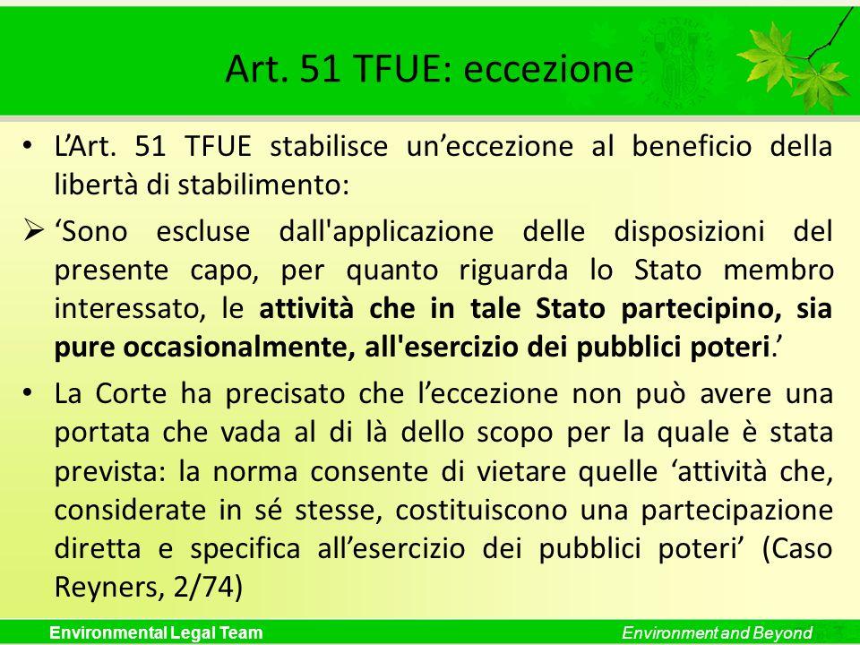 Art. 51 TFUE: eccezione L'Art. 51 TFUE stabilisce un'eccezione al beneficio della libertà di stabilimento: