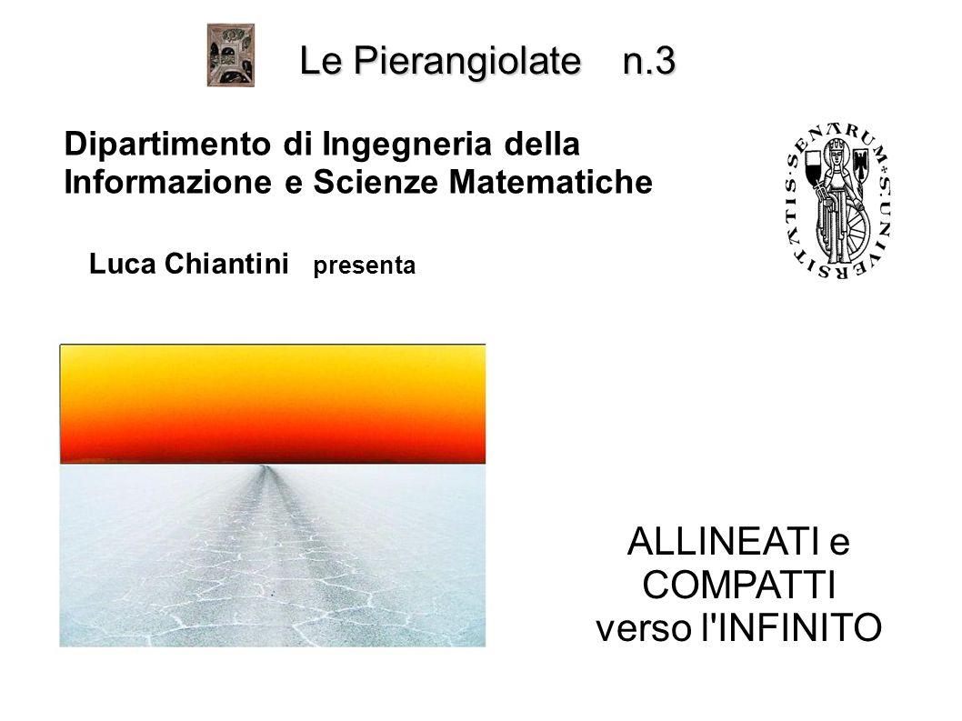 Le Pierangiolate n.3 ALLINEATI e COMPATTI verso l INFINITO