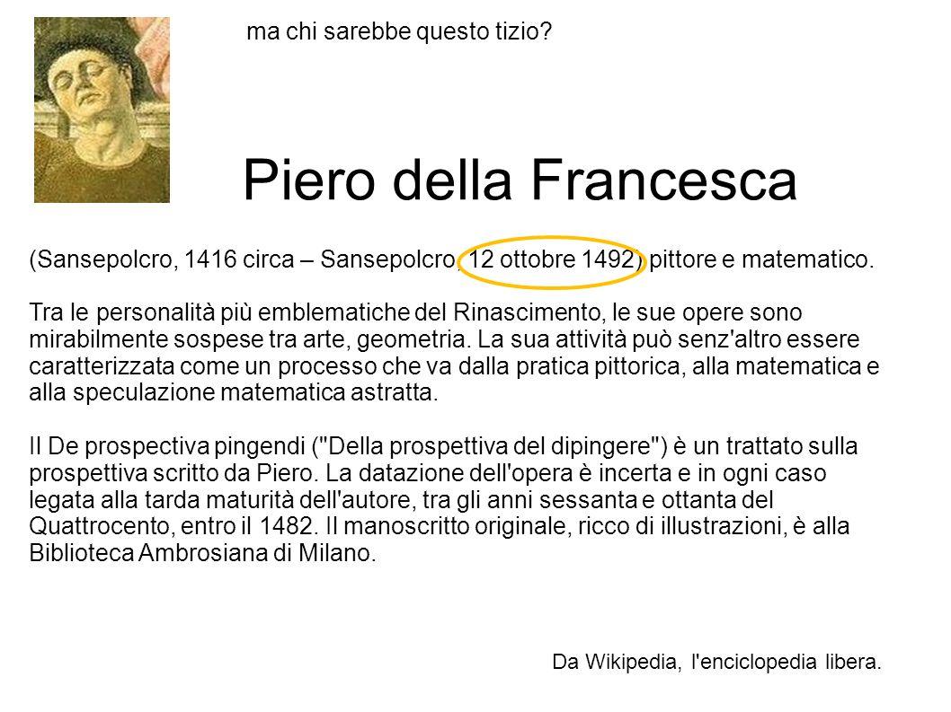 Piero della Francesca ma chi sarebbe questo tizio
