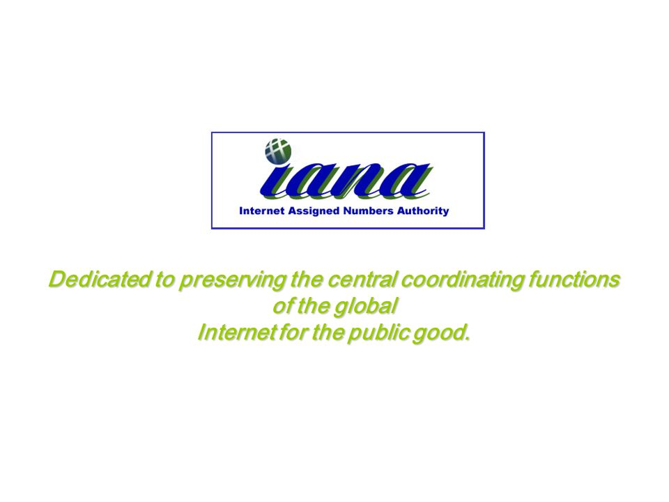 Dedicated to preserving the central coordinating functions of the global Internet for the public good.