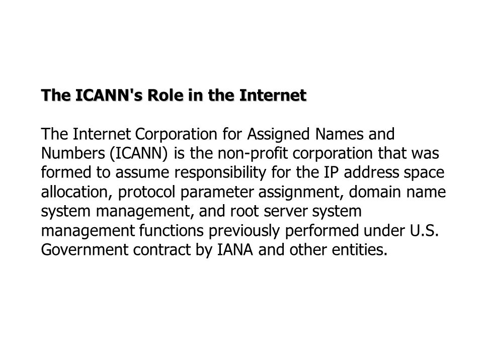 The ICANN s Role in the Internet