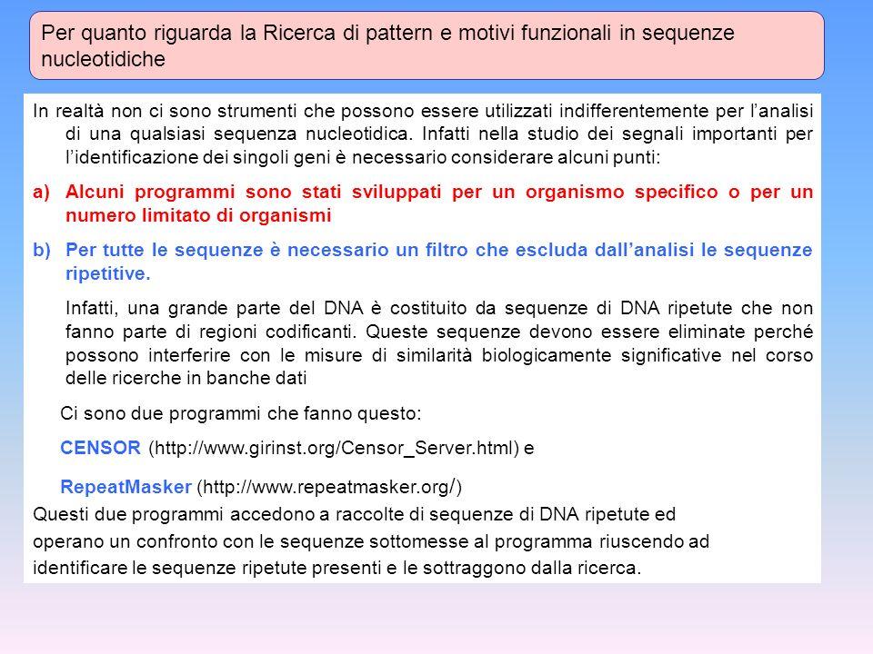 Per quanto riguarda la Ricerca di pattern e motivi funzionali in sequenze nucleotidiche