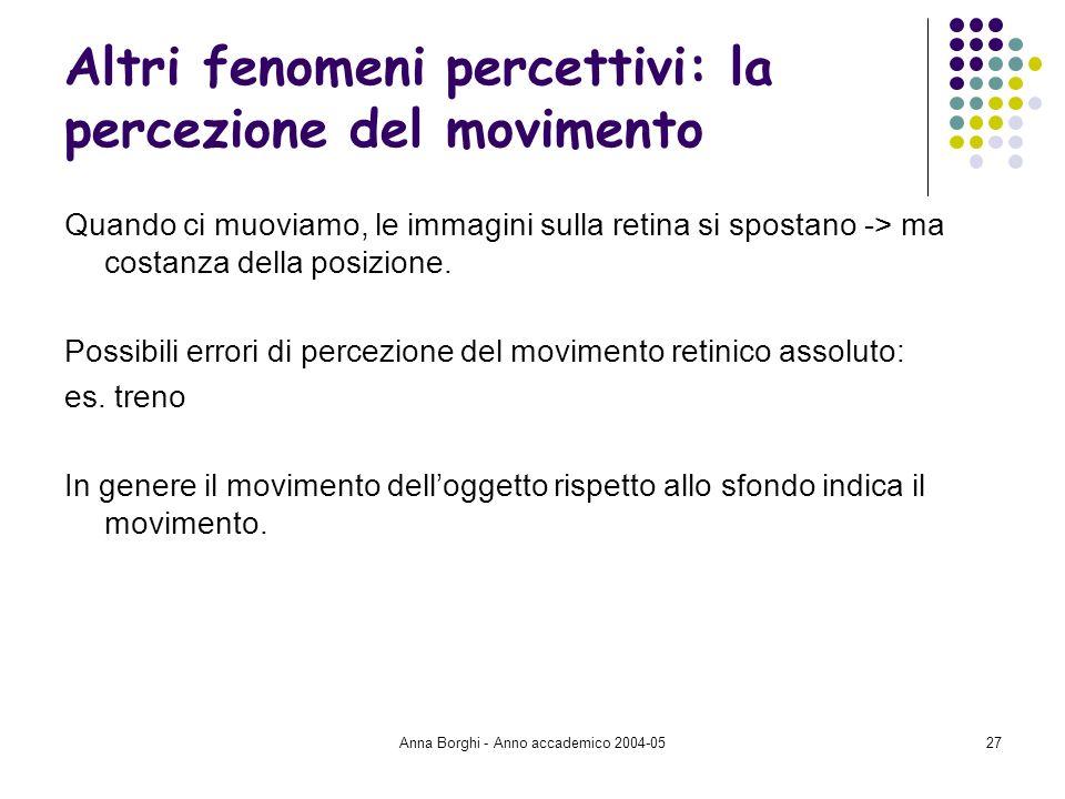 Altri fenomeni percettivi: la percezione del movimento