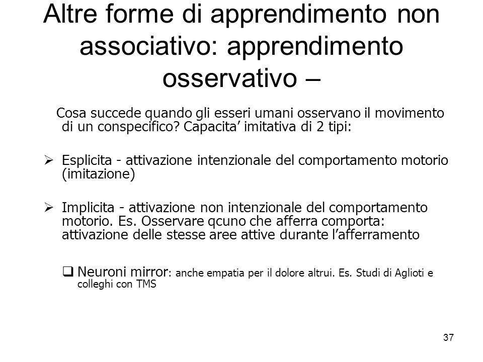 Altre forme di apprendimento non associativo: apprendimento osservativo –