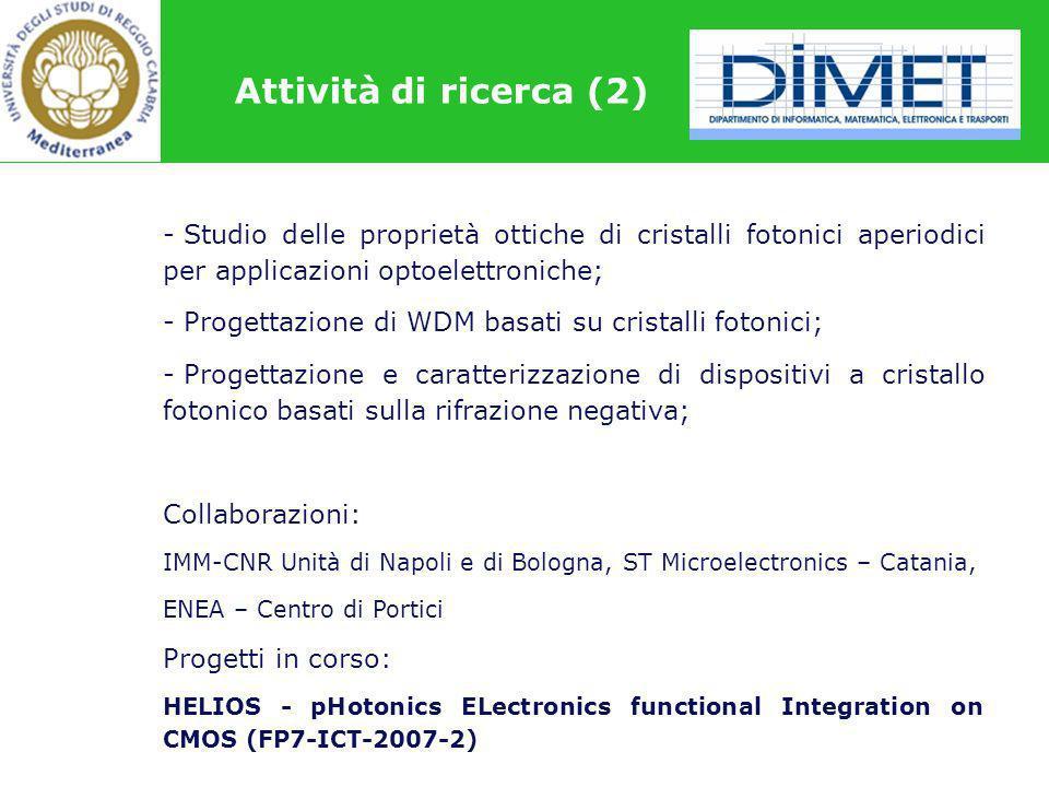 Attività di ricerca (2) Studio delle proprietà ottiche di cristalli fotonici aperiodici per applicazioni optoelettroniche;