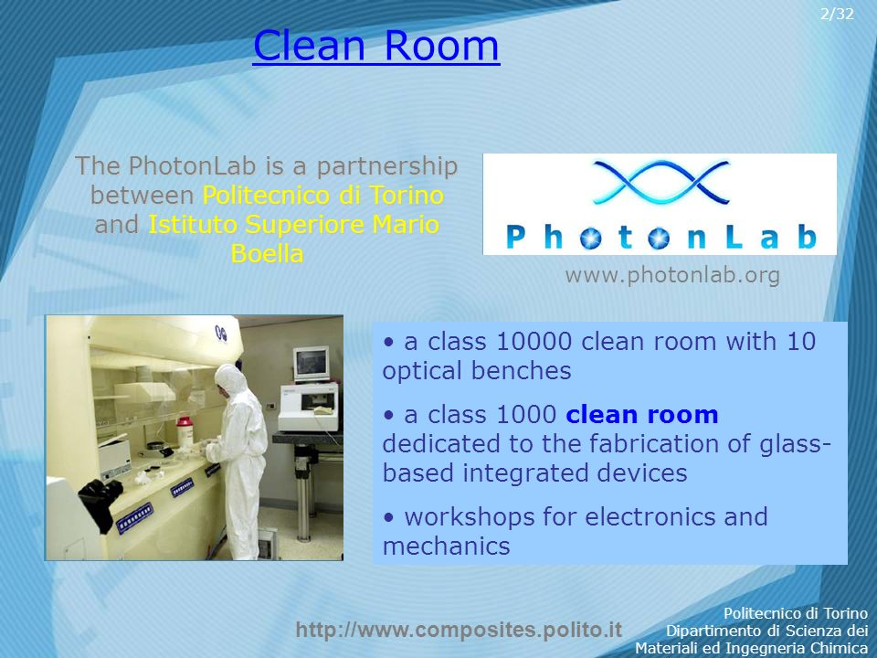 2/32 Clean Room. The PhotonLab is a partnership between Politecnico di Torino and Istituto Superiore Mario Boella.