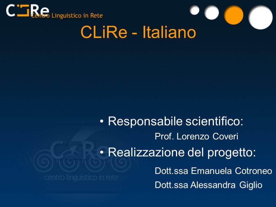 CLiRe - Italiano Responsabile scientifico: Realizzazione del progetto:
