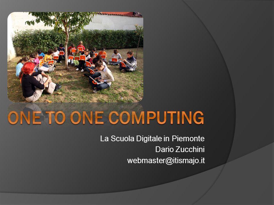 La Scuola Digitale in Piemonte Dario Zucchini webmaster@itismajo.it