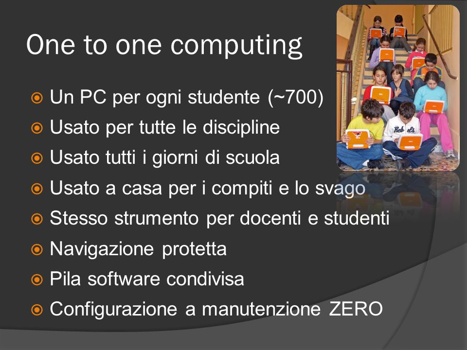One to one computing Un PC per ogni studente (~700)