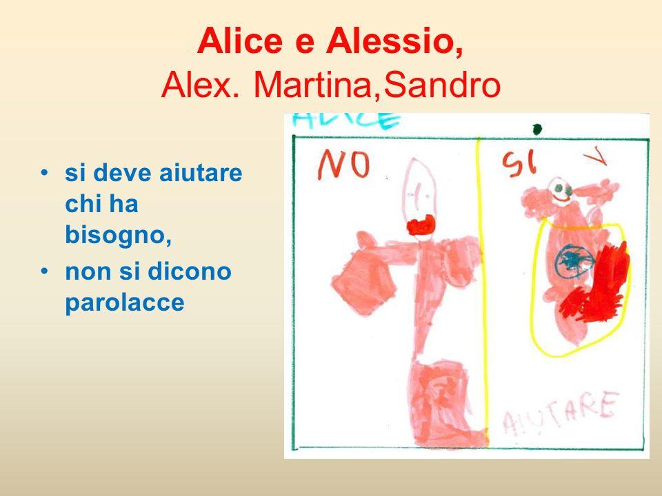 Alice e Alessio, Alex. Martina,Sandro