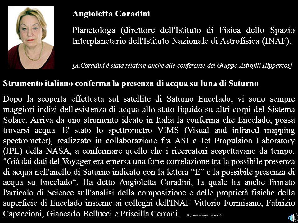Angioletta Coradini Planetologa (direttore dell Istituto di Fisica dello Spazio Interplanetario dell Istituto Nazionale di Astrofisica (INAF).