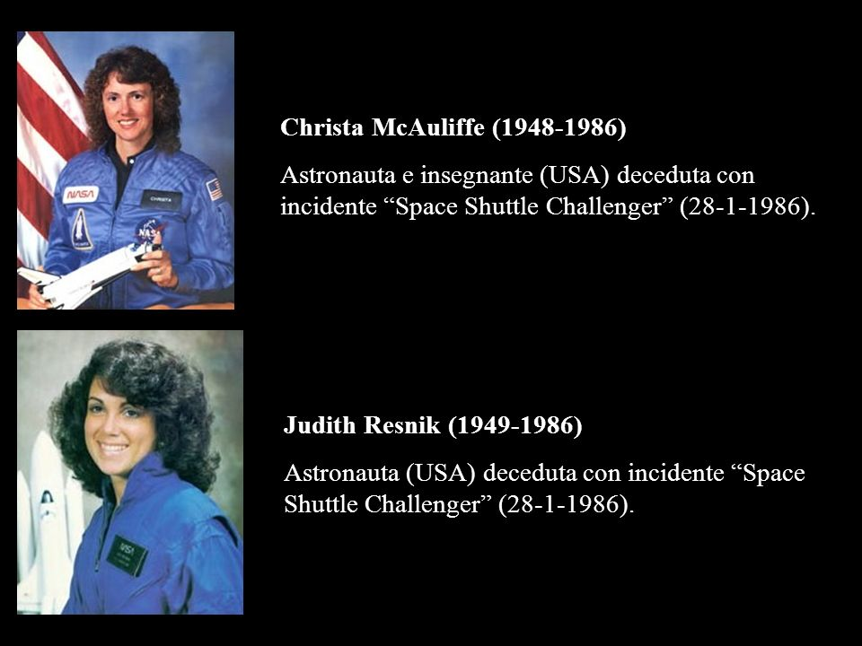 Christa McAuliffe (1948-1986) Astronauta e insegnante (USA) deceduta con incidente Space Shuttle Challenger (28-1-1986).
