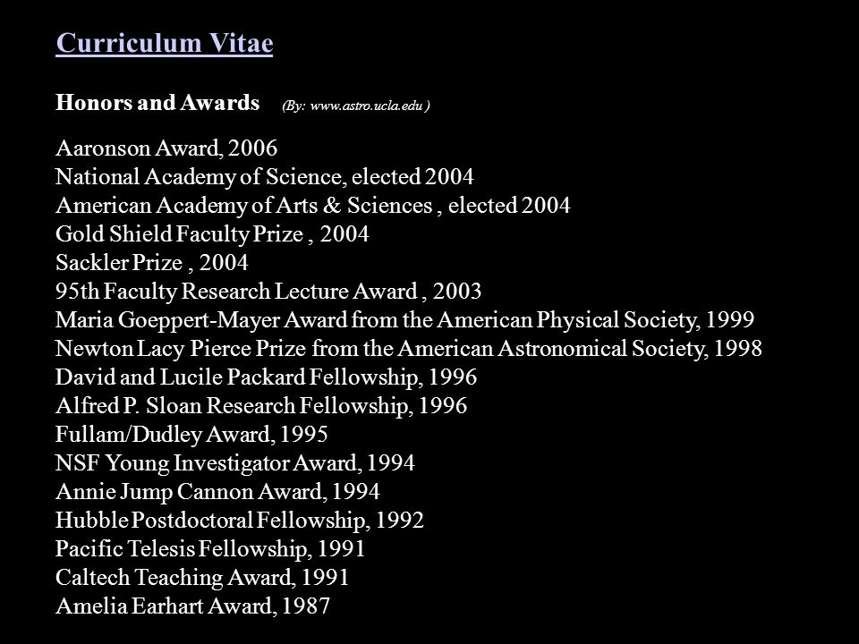 Curriculum Vitae Honors and Awards (By: www.astro.ucla.edu )