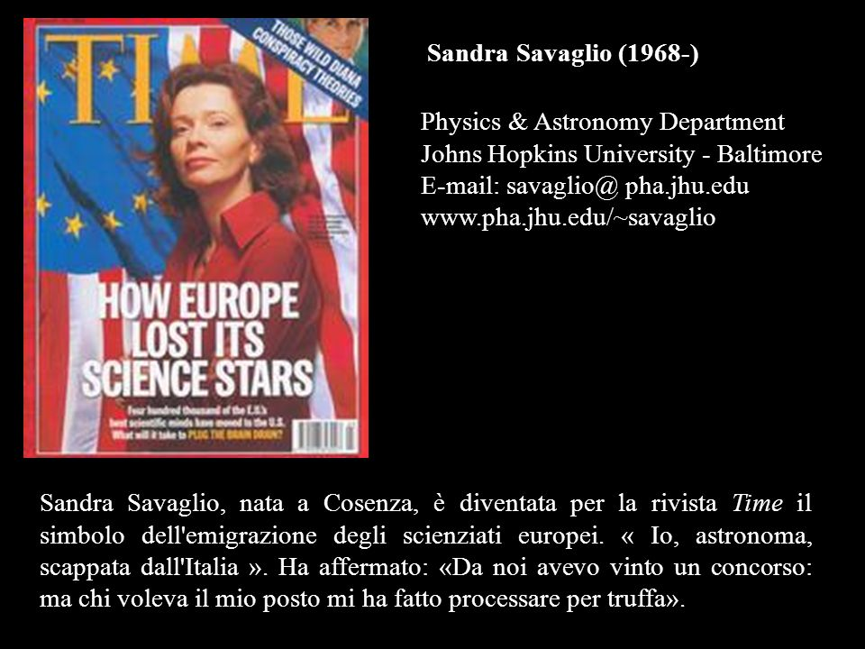 Sandra Savaglio (1968-) Physics & Astronomy Department. Johns Hopkins University - Baltimore E-mail: savaglio@ pha.jhu.edu.