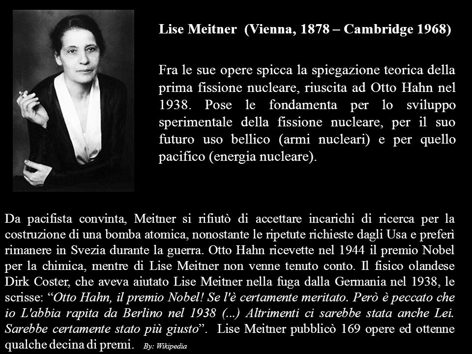 Lise Meitner (Vienna, 1878 – Cambridge 1968)