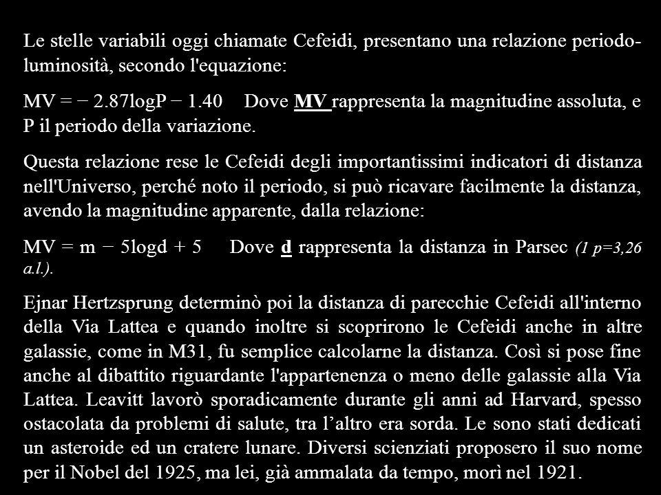 Le stelle variabili oggi chiamate Cefeidi, presentano una relazione periodo-luminosità, secondo l equazione: