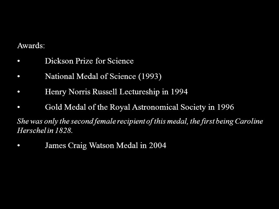• Dickson Prize for Science • National Medal of Science (1993)