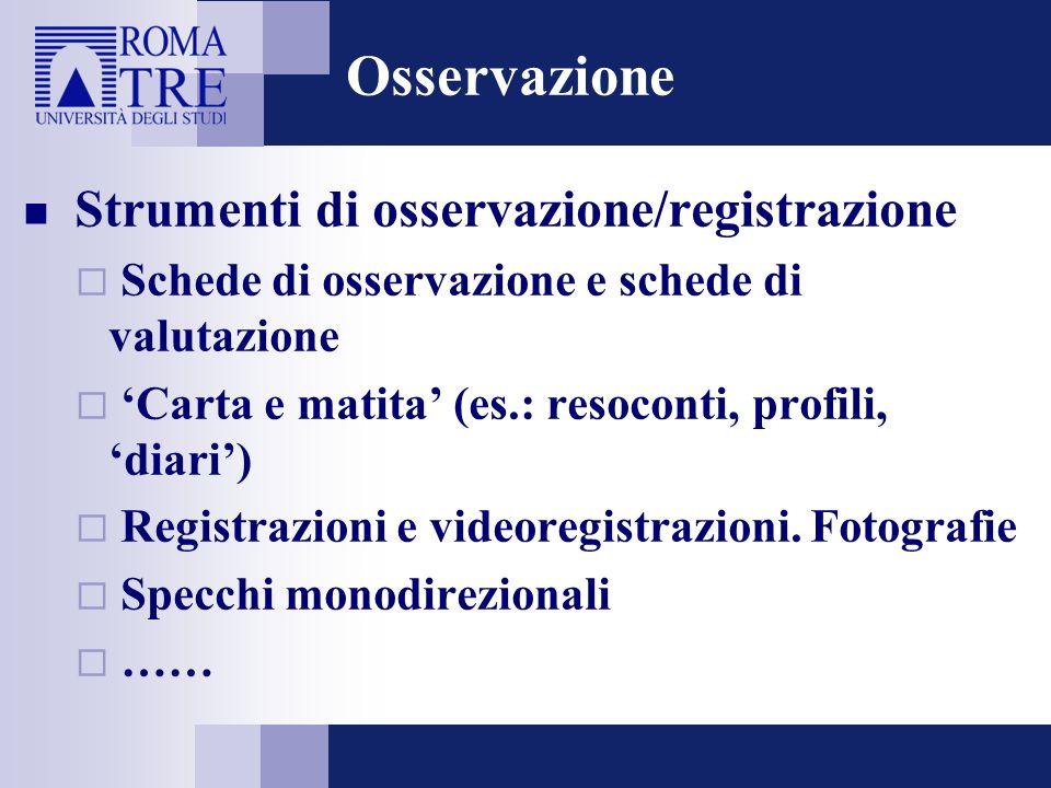 Osservazione Strumenti di osservazione/registrazione