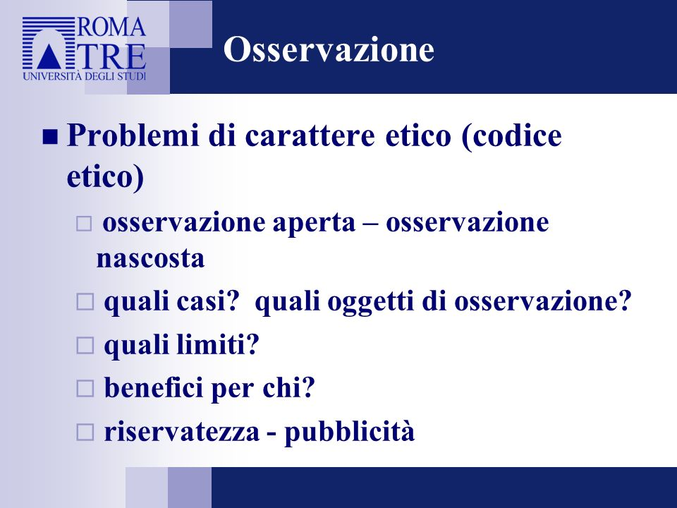 Osservazione Problemi di carattere etico (codice etico)