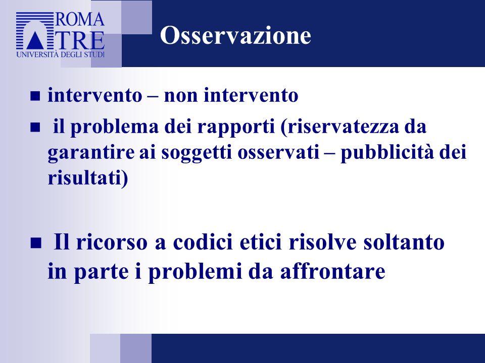 Osservazione intervento – non intervento. il problema dei rapporti (riservatezza da garantire ai soggetti osservati – pubblicità dei risultati)