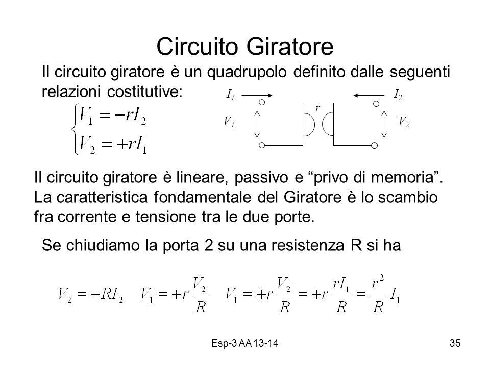 Circuito Giratore Il circuito giratore è un quadrupolo definito dalle seguenti relazioni costitutive: