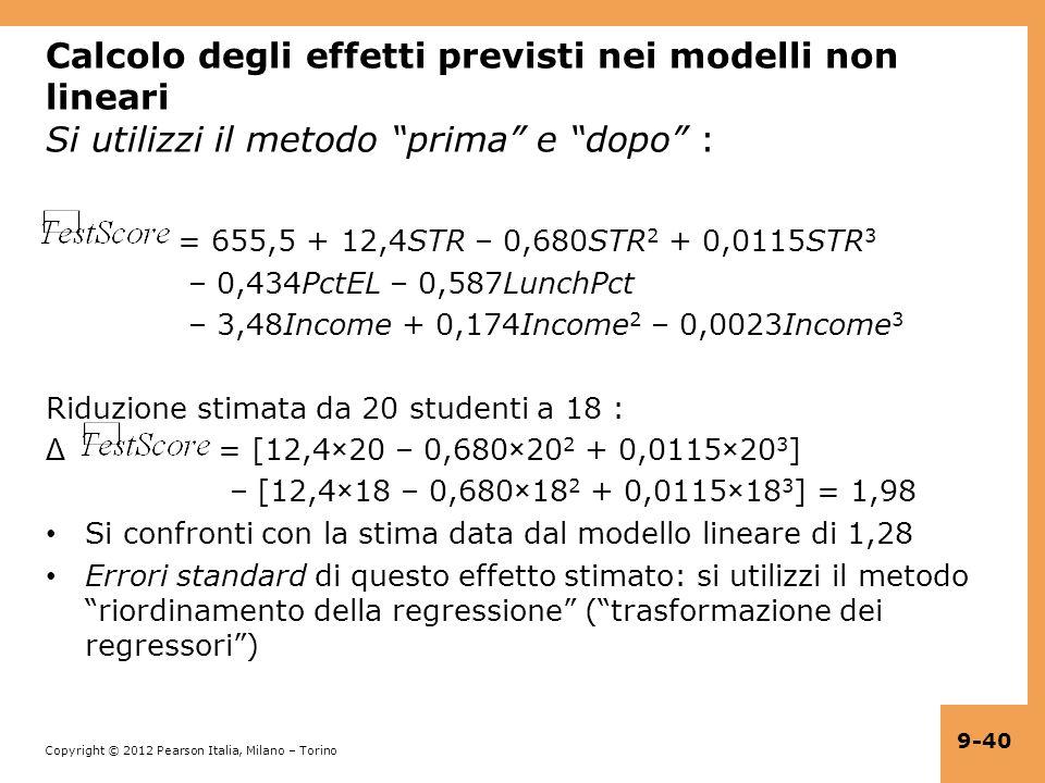 Calcolo degli effetti previsti nei modelli non lineari Si utilizzi il metodo prima e dopo :