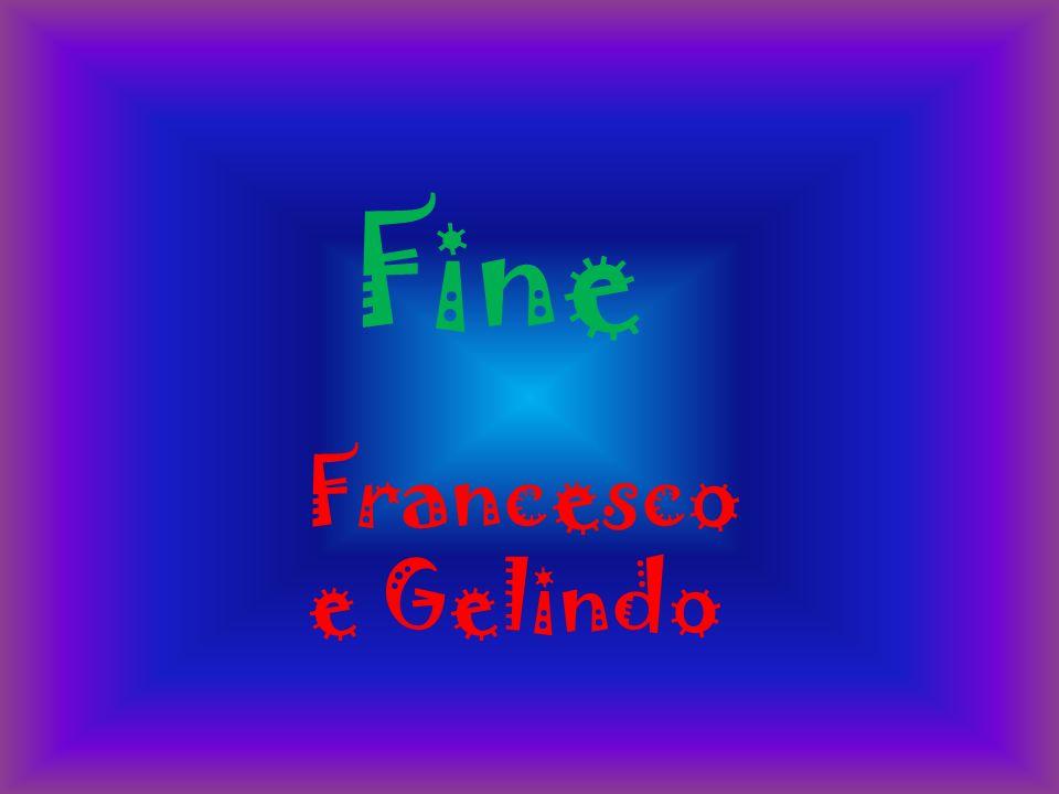 Fine Francesco e Gelindo