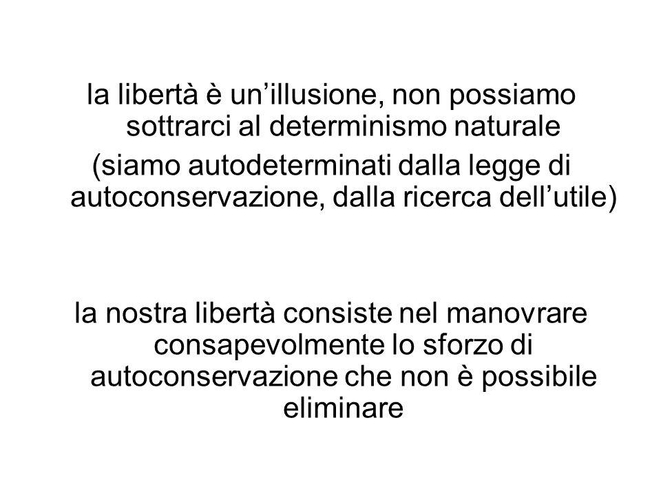 la libertà è un'illusione, non possiamo sottrarci al determinismo naturale